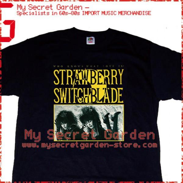 Strawberry Switchblade - Who Knows What Love Is ? T Shirt